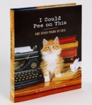 """I Could Pee on This and Other Poems By Cats"""
